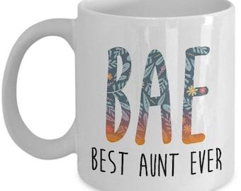Best Aunt Ever Coffee Mug | Bae Best Aunt Ever Mug | Aunt Mug | Aunt Gift | Aunt Coffee Mug | Best Aunt | New Aunt | Best Aunt Ever Bae