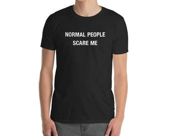 Funny Normal People Scare Me Quote T-Shirt
