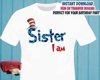 Cat In The Hat , Dr Seuss , SISTER , Iron On Transfer , SISTER Birthday Shirt Designs , DIY Transfer , Digital Files , Instant Download