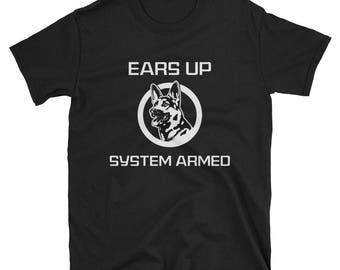 Ears Up System Armed Funny German Shepherd T-Shirt