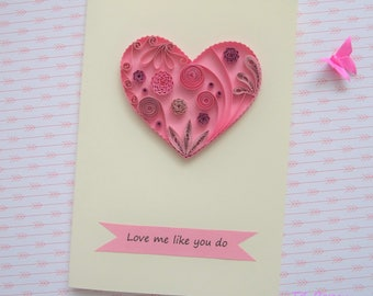 """Quilling card """"Love Me Like You Do"""""""