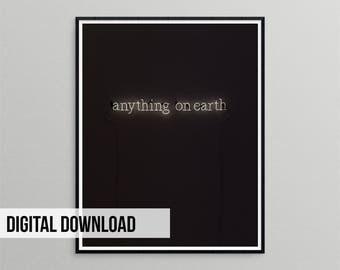 Anything on Earth, Neon Print, Neon Sign Art, Neon Wall Art, Printable Neon Poster, Neon Art, Digital Download, Printable Art, Inspirational