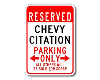 Citation Parking Sign, Citation Sign, Chevy Citation, Citation Sign, Citation Gift, Citation Decor, Chevrolet, Metal Chevy Parking Sign