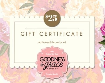 25 Dollar Goodness & Grace Gift Certificate