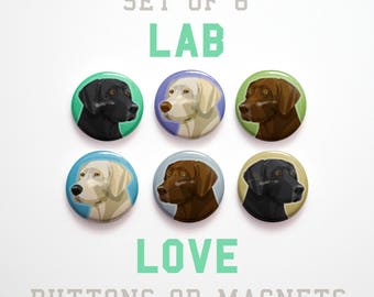 Pet Gift- Coworker gift- Valentine Gifts for Men- Mom Gift- 6 Labrador Buttons 1 inch or Labrador Magnets- Labrador Gifts- Labrador Pins