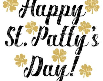 Instant Download  Happy St. Patty's Day SVG Cut File Commercial Use Digital File St. Patty's, t shirts, htv, Cricut Silhouette St. Patrick's