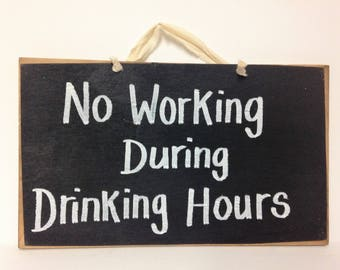 No working during drinking hours sign bar alcohol party decor beer wine break room work wall hanging