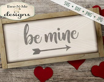 Be Mine SVG cut file - Valentine SVG - Heart SVG - Arrow svg - Valentines Day svg - Be Mine svg -  Commercial Use svg, dxf, png, jpg