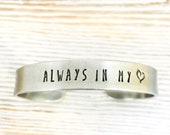 Always in my heart cuff bracelet - pewter - memorial - loss - parent - infant child - pet