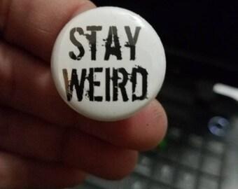 Stay Weird 1 Inch Button