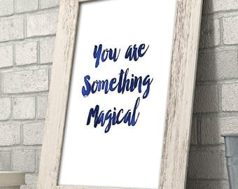 You Are Something Magical - 11x14 Unframed Typography Art Print - Great Nursery or Child's Room Decor