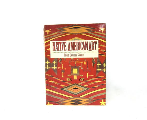 Native American Art Book by Robin Langley Sommer Hardcover book Home Book Decor 1994