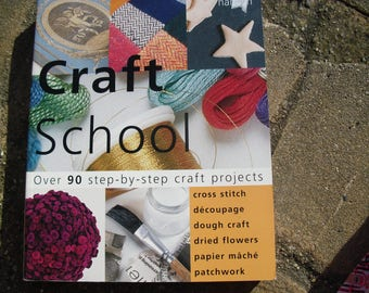 Book Craft School Over 90 Step-By-Step Craft Projects