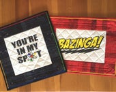 """Custom Listing for Donna - Big Bang Theory """"You're in My Spot"""" Quilted Pillow Sham"""