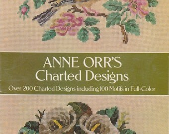 Anne Orr's Charted Designs: Over 200 Charted Designs Including 100 Motifs in Full-Color Counted Cross Stitch Vintage Stapled Book