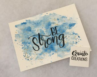 Be Strong - Blue, Gold, Black, Watercolor Print 5x7