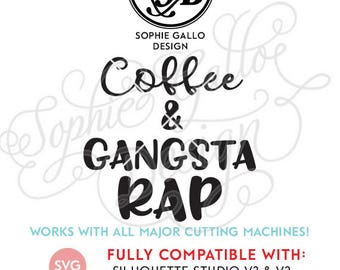 Coffee and Gangsta Rap Quote SVG, DXF & PNG digital download file Silhouette Cricut vector clipart graphics Vinyl Cutting Machine, Print