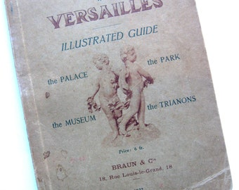 1937, A DAY at VERSAILLES, Illustrated Guide - The Palace, The Park, The Museum, The Trianons