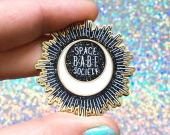 SPACE BABE SOCIETY hard enamel pin with rubber backing