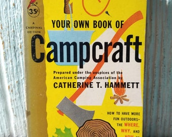 Vintage Your Own Book of Campcraft, 1950 How to Have More Fun Outdoors Guide to Successful Camping