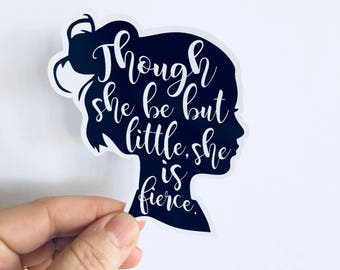 Though she be but little silhouette sticker, laptop decal, water bottle sticker | any smooth surface