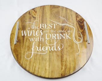 The Best Wines are the Ones We Drink with Friends Distressed Stained Wood Serving Tray, Wine Tray