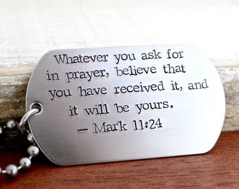 Mark 11:24 - Men's Christian Dog Tag Necklace with Scripture.  Hand Stamped Stainless Steel Dog Tag Necklace. Ask And You Shall Receive.