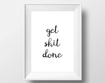 Get SHT Done, Inspire,Wall Decor, Motivational Poster, art prints, minimalist, black and white, Stylish, Modern, Instant Download