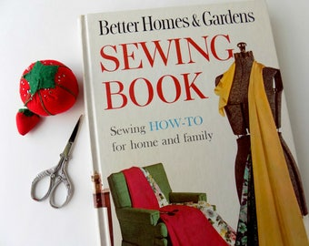 Better Homes & Gardens Sewing How-To for Home and Family 1961. Vintage Sewing or Craft Book. Sixties Retro Fashion and Home Furnishings.