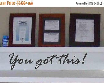20% OFF You got this- Vinyl Lettering wall words inspirational office quotes friends graphics decals Art Home decor itswritteninvinyl