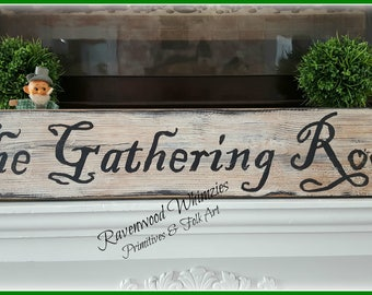 Primitive farmhouse, prim farmhouse, farmhouse sign, primitive sign, wooden sign, the gathering room sign, prim sign, farmhouse decor