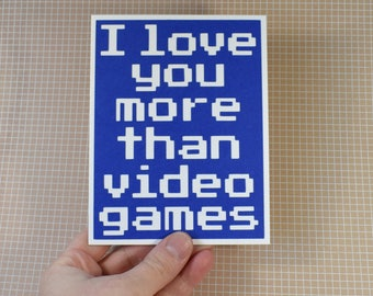 Handmade Greeting Card - Cut out Lettering - I love you more than Video Games - Blank inside - Funny Love Card