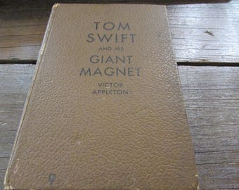 Tom Swift and His Giant Magnet  By Victor Appleton 1932