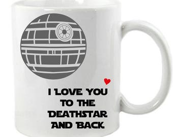I Love You To The Deathstar and Back Mug