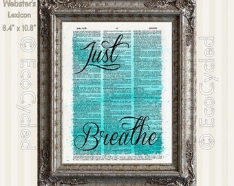 Just Breathe Inspirational Quote on Vintage Upcycled Dictionary Art Print Book Art Print Repurposed Recycled meditation art