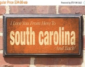South Carolina SC I Love You From Here To And Back Wall Art Sign Plaque Gift Present Personalized Color Custom Clemson Columbia Antiqued