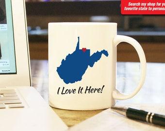 "West Virginia WV Coffee Mug Cup ""I Love It Here!"" Wedding Anniversary Valentine Gift Present Custom Color & Place Morgantown Charlottesville"