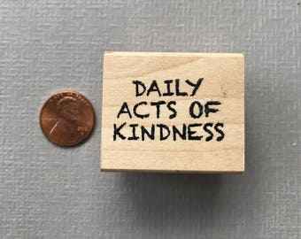 Daily Acts of Kindness Rubber Stamp Saying