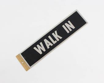 "Vintage HY-KO ""Walk In"" Sign - Self-Adhesive Aluminum Door Signage 2"" x 8"""