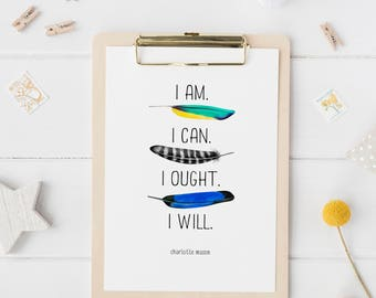 "Charlotte Mason ""I am...."" Quote with Feathers Downloadable Print"
