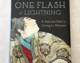 Wonderful Little Book-One Flash of Lightning-A Samurai Path for Living the Moment