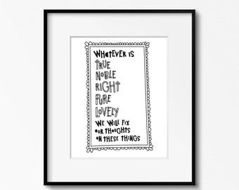 Whatever is True 8x10 printable quote - Black and white wall art - also includes 4x6 and 5x7 Philippians 4:8 Bible verse inspirational print