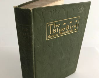 Antique Children's Book - The Blue Bird: A Fairly Play In Six Acts by Maurice Maeterlinck - 1909 - Vintage Theater