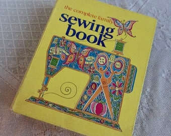 The Complete Family Sewing Book Vintage Pattern and How To Book Copyright 1972