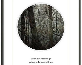 ON SALE Crow, Nature Photography, Home Decor, Typography, Quote, Type, Text, Circle Wall Art, Unique, Mysterious,  Dark Forest, Together, Lo