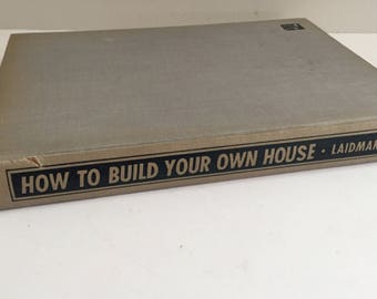 Vintage 1950 How to Build Your Own House By Hugh Laidman