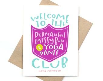 funny new mom card  -  permanent messy bun and yoga pants club