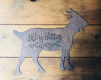 """Life Is Better With A Goat - 18"""" Rusty Metal Goat - For Art, Sign, Decor - Make your own DIY Gift!"""