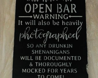 Wedding sign, Our wedding will have an OPEN BAR any drunken shenanigans, funny wedding sign, open bar sign, shower gift, reception decor