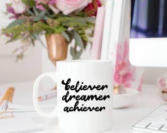 Believer, Dreamer, Achiever White Ceramic Coffee Mug
